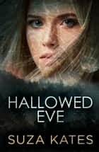 Hallowed Eve ebook by Suza Kates