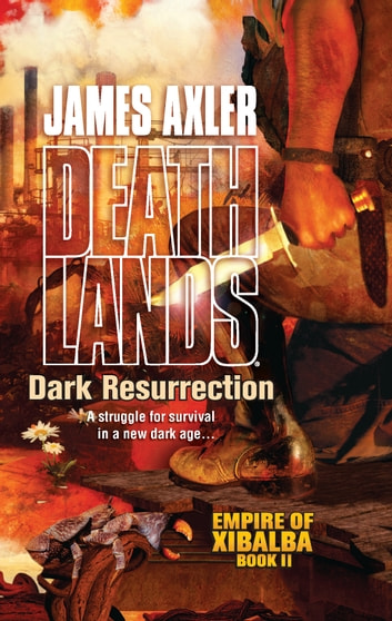 Dark Resurrection ebook by James Axler