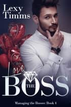 Love the Boss ebook by Lexy Timms