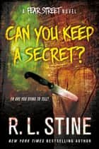 Can You Keep a Secret? - A Fear Street Novel ebook by R. L. Stine