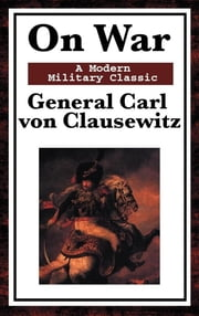 On War ebook by General Carl von Clausewitz