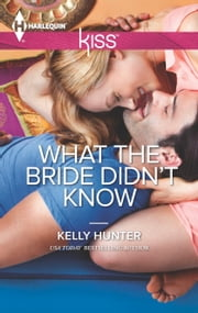 What the Bride Didn't Know ebook by Kelly Hunter
