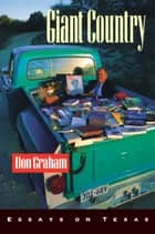 Giant Country - Essays on Texas ebook by Don Graham
