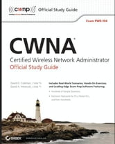 CWNA Certified Wireless Network Administrator Official Study Guide - Exam PW0-104 ebook by David D. Coleman,David A. Westcott