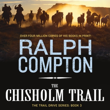The Chisholm Trail - The Trail Drive, Book 3 audiobook by Ralph Compton