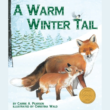 Warm Winter Tail, A audiobook by Carrie A. Pearson,Christina Wald