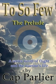 To So Few: The Prelude ebook by Cap Parlier
