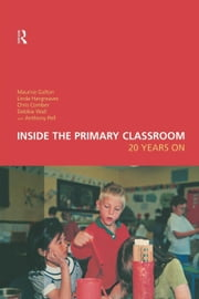 Inside the Primary Classroom: 20 Years on ebook by Galton, Maurice J.