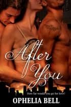 After You ebook by Ophelia Bell