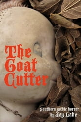 The Goat Cutter ebook by Jay Lake