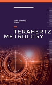 Terahertz Metrology ebook by Naftaly, mira