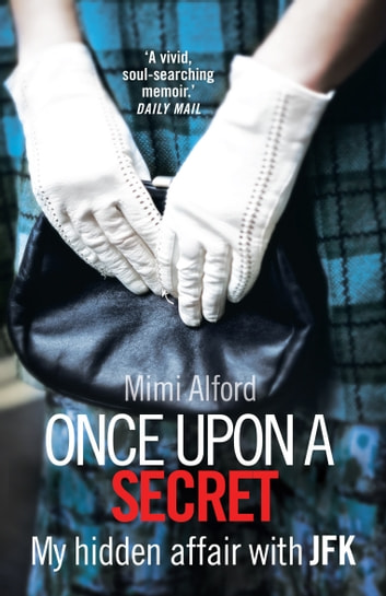 Once upon a Secret ebook by Mimi Alford