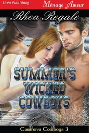 Summer's Wicked Cowboys ebook by Rhea Regale