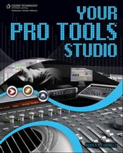 Your Pro Tools Studio ebook by Robert Correll