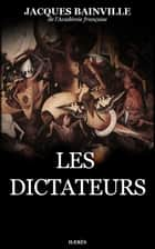 Les Dictateurs ebook by Jacques Bainville