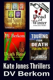 The Kate Jones Thriller Series: Vol. 1 (Boxed Set) ebook by DV Berkom
