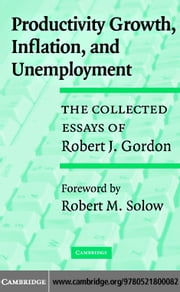 Productivity Growth Inflat Unemploy ebook by Gordon, Robert J.