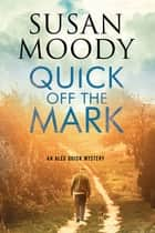 Quick Off the Mark ebook by Susan Moody