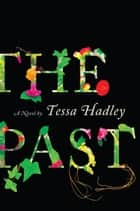 The Past - A Novel ebook by Tessa Hadley