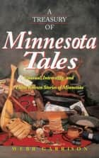 A Treasury of MinnesotTales ebook by Webb Garrison