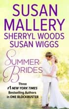 Summer Brides - An Anthology ebook by Susan Mallery, Sherryl Woods, Susan Wiggs