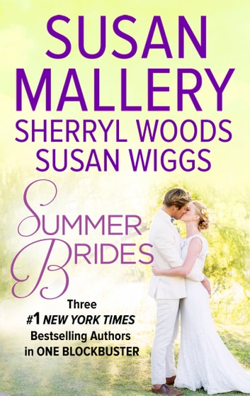 Summer Brides - Sister of the Bride\A Bridge to Dreams\The Borrowed Bride ebook by Susan Mallery,Sherryl Woods,Susan Wiggs