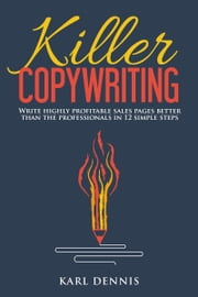 Killer Copywriting ebook by Karl Dennis