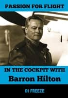 In the Cockpit with Barron Hilton ebook by Di Freeze