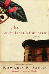 All Aunt Hagar's Children - Stories ebook by Edward P. Jones