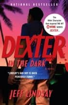 Dexter in the Dark ebook by Jeff Lindsay