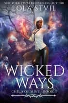 Child Of Mist: Wicked Ways (Book 3) - Child Of Mist ebook by
