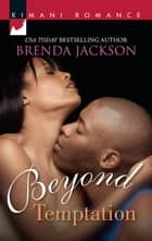 Beyond Temptation (Mills & Boon Kimani) ebook by Brenda Jackson