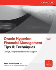 Oracle Hyperion Financial Management Tips And Techniques - Design, Implementation & Support ebook by Peter Fugere