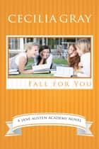 Fall For You ebook by Cecilia Gray
