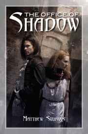 The Office of Shadow ebook by Matthew Sturges