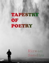 A Tapestry of poetry ebook by Rizwan Sandhu