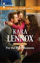 For the Right Reasons - A Single Dad Romance ebook by Kara Lennox