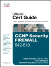 CCNP Security FIREWALL 642-618 Official Cert Guide ebook by David Hucaby,Dave Garneau,Anthony Sequeira