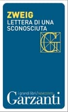 Lettera di una sconosciuta ebook by Stefan Zweig, Chicca Galli