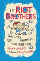 Snarf Attack, Underfoodle, and the Secret of Life ebook by Mary Amato, Ethan Long