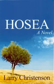 Hosea: A Novel ebook by Larry Christenson