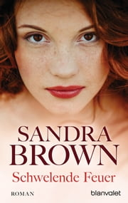 Schwelende Feuer - Roman ebook by Sandra Brown