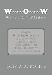 W O W - Words-Of-Wisdom ebook by Olivia Polite