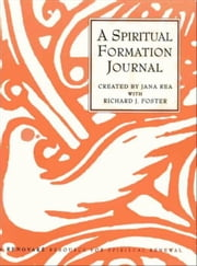 A Spiritual Formation Journal - A Renovare Resource for Spiritual Formation ebook by Jana Rea