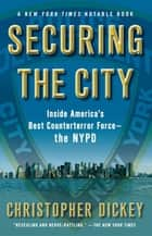 Securing the City ebook by Christopher Dickey