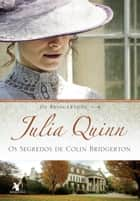 Os Segredos de Colin Bridgerton ebook by Julia Quinn