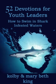 52 Devotions for Youth Leaders ebook by Kolby & Mary Beth King
