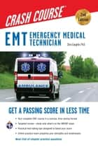 EMT Crash Course with Online Practice Test, 2nd Edition ebook by Christopher Coughlin, Ph.D.