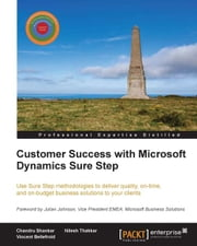 Customer Success with Microsoft Dynamics Sure Step ebook by Chandru Shankar,Vincent Bellefroid,Nilesh Thakkar