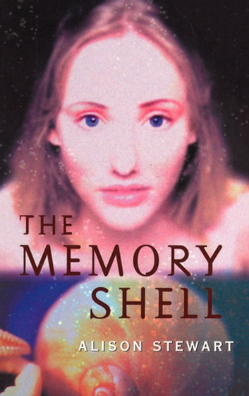 The Memory Shell ebook by Alison Stewart